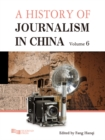A History of Journalism in China (Volume 6) - eBook