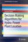 Decision Making Algorithms for Hydro-Power Plant Location - eBook