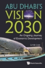 Abu Dhabi's Vision 2030: An Ongoing Journey Of Economic Development - eBook