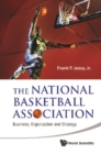 National Basketball Association, The: Business, Organization And Strategy - eBook