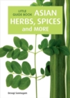 Little Guide Book: Asian Herbs, Spices & More - Book