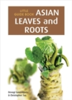Little Guide Book: Asian Leaves & Roots - Book