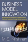 Business Model Innovation: Building Technical And Social Architecture For Customer Experience Through Global Resources - Book