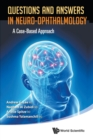Questions And Answers In Neuro-ophthalmology: A Case-based Approach - Book