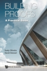 Building Proofs: A Practical Guide - Book