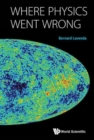Where Physics Went Wrong - Book