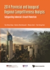 2014 Provincial And Inaugural Regional Competitiveness Analysis: Safeguarding Indonesia's Growth Momentum - eBook