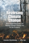 Reversing Climate Change: How Carbon Removals Can Resolve Climate Change And Fix The Economy - Book