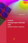 Introducing Technology Computer-Aided Design (TCAD) : Fundamentals, Simulations, and Applications - Book