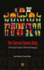 The Thermal Human Body : A Practical Guide to Thermal Imaging - Book