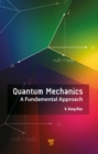 Quantum Mechanics : A Fundamental Approach - Book