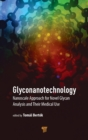 Glyconanotechnology : Nanoscale Approach for Novel Glycan Analysis and Their Medical Use - Book