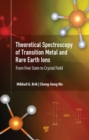 Theoretical Spectroscopy of Transition Metal and Rare Earth Ions : From Free State to Crystal Field - Book