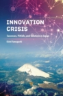 Innovation Crisis : Successes, Pitfalls, and Solutions in Japan - Book