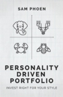 Personality-Driven Portfolio : Invest Right for Your Style - Book