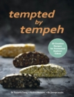 Tempted by Tempeh : 30 Creative Recipes for  Fermented Soybean Cakes - Book