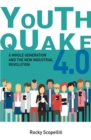 Youthquake 4.0 : A Whole Generation and the New Industrial Revolution - Book