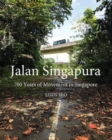 Jalan Singapura : 700 Years of Movement in Singapore - Book