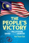 The People's Victory : How Malaysians Saved Their Country - Book