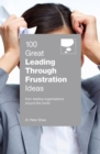 100 Great Leading Through Frustration Ideas : From leading organisations  around the world