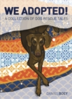 We Adopted : A Collection of Dog Rescue Tales - Book
