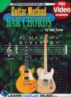 Guitar Lessons - Guitar Bar Chords for Beginners : Teach Yourself How to Play Guitar Chords (Free Video Available) - eBook
