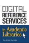 Digital Reference Services in Academic Libraries - eBook