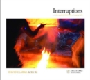 Interruptions - With Photographs by David Clarke and Essays by Xu Xi - Book