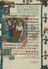 Illustrious Illuminations - Christian Manuscripts from the High Gothic to the High Renaissance (1250-1540) - Book