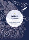 Asian Elements : Graphic Design in the East - Book