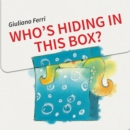 Who's Hiding In This Box? - Book