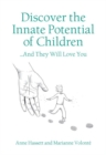 Discover the Innate Potential of Children : ... and They Will Love You - Book
