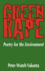 Green Rape : Poetry for the Environment - eBook