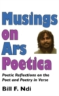 Musings On Ars Poetica : Poetic Reflections on the Poet and Poetry in Verse - eBook
