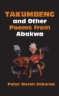 Takumbeng and Other Poems from Abakwa - eBook