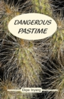 Dangerous Pastime - eBook