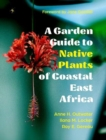 A Garden Guide to Native Plants of Coastal East Africa - Book