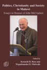 Politics, Christianity and Society in Malawi : Essays in Honour of John McCracken - eBook