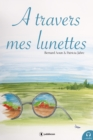 A travers mes lunettes : Recueil - eBook