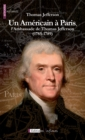 Un Americain a Paris, l'Ambassade de Thomas Jefferson (1785-1789) - eBook