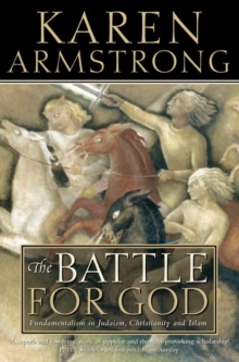 The Battle for God : Fundamentalism in Judaism, Christianity and Islam, Paperback / softback Book