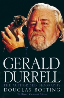 Gerald Durrell : The Authorised Biography, Paperback Book