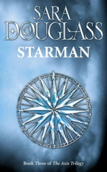 Starman : Book Three of the Axis Trilogy, Paperback Book