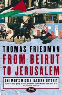 From Beirut to Jerusalem : One Man's Middle Eastern Odyssey, Paperback / softback Book