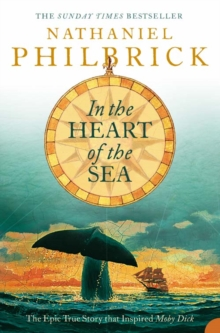 In the Heart of the Sea : The Epic True Story That Inspired `Moby Dick', Paperback Book