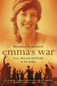 Emma's War : Love, Betrayal and Death in the Sudan, Paperback / softback Book