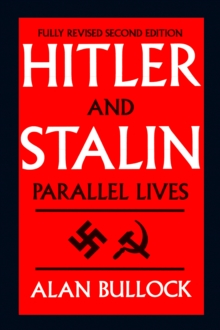 Hitler and Stalin : Parallel Lives, Paperback / softback Book
