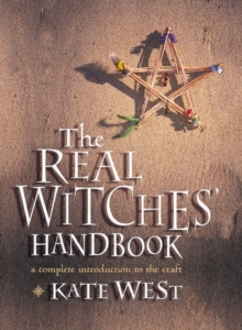 The Real Witches' Handbook : The Definitive Handbook of Advanced Magical Techniques, Paperback / softback Book