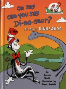 Oh Say Can You Say Di-no-saur? : All About Dinosaurs, Paperback / softback Book