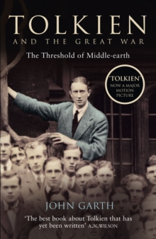 Tolkien and the Great War : The Threshold of Middle-Earth, Paperback / softback Book